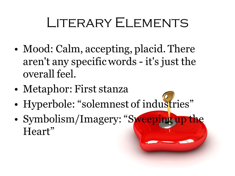 Literary Elements Mood: Calm, accepting, placid. There aren t any specific words - it s just the overall feel.