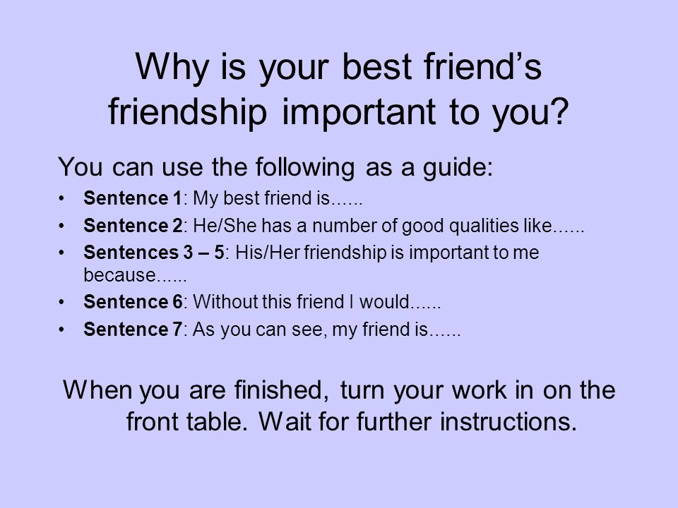 Why is your best friend's friendship important to you
