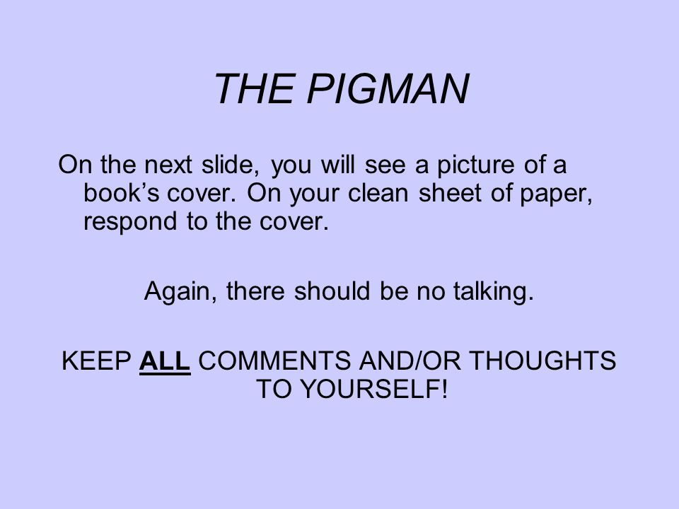 there should be no talking ppt  2 the pigman