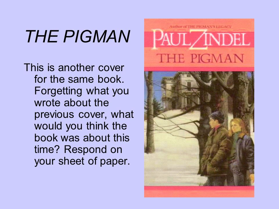 "an analysis of the play the pigman by paul zindel Paul zindel critical essays underlying the action of the play is zindel's ""virtually the author of the pigmanfacts are necessary paul zindel is an."