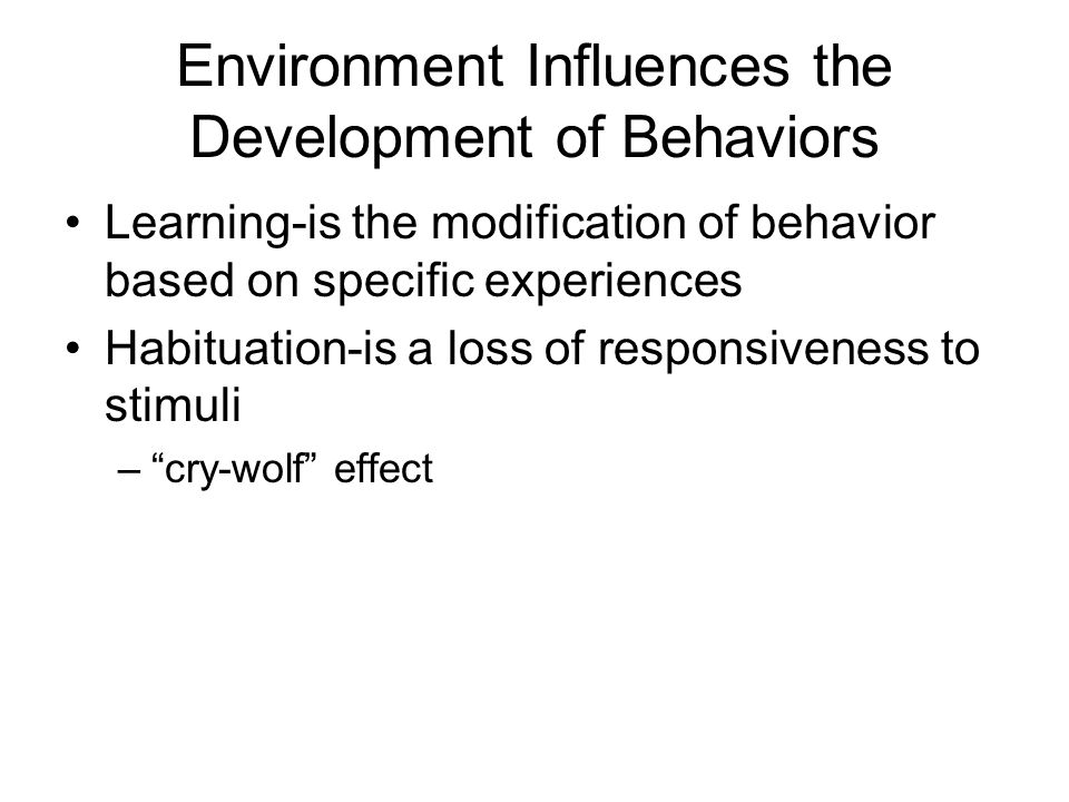 Environment Influences the Development of Behaviors