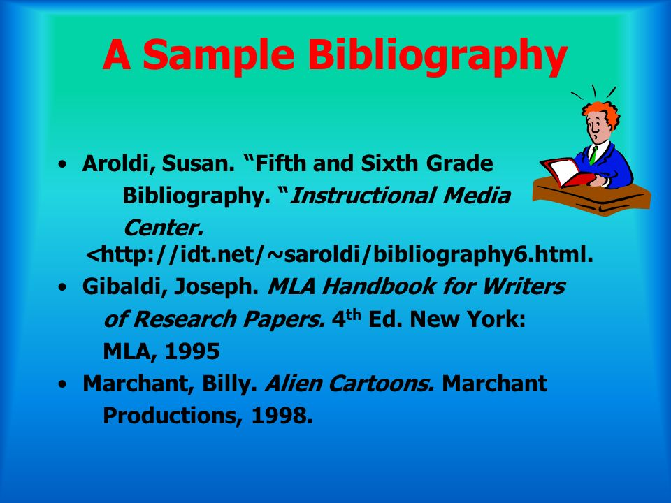 A Sample Bibliography Aroldi, Susan. Fifth and Sixth Grade