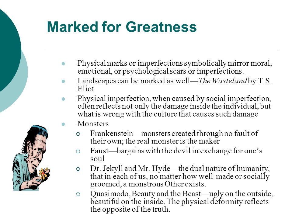 Marked for Greatness Physical marks or imperfections symbolically mirror moral, emotional, or psychological scars or imperfections.