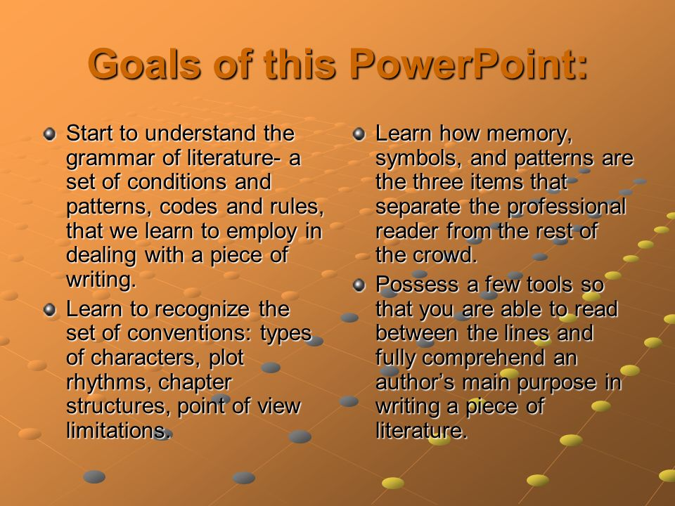 Goals of this PowerPoint: