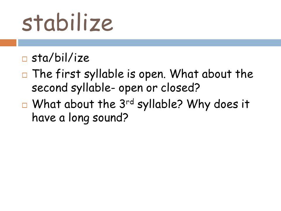 stabilize sta/bil/ize