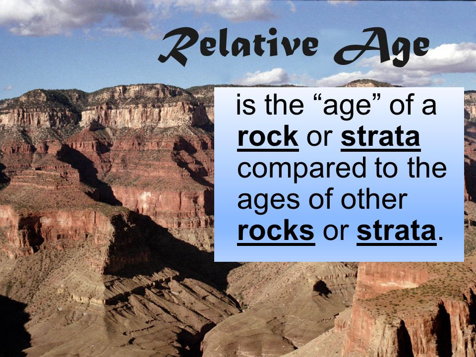 dating rock strata Most scientists and many christians believe that the radiometric dating methods  rock layers lower in the strata  rock samples using k-ar dating.