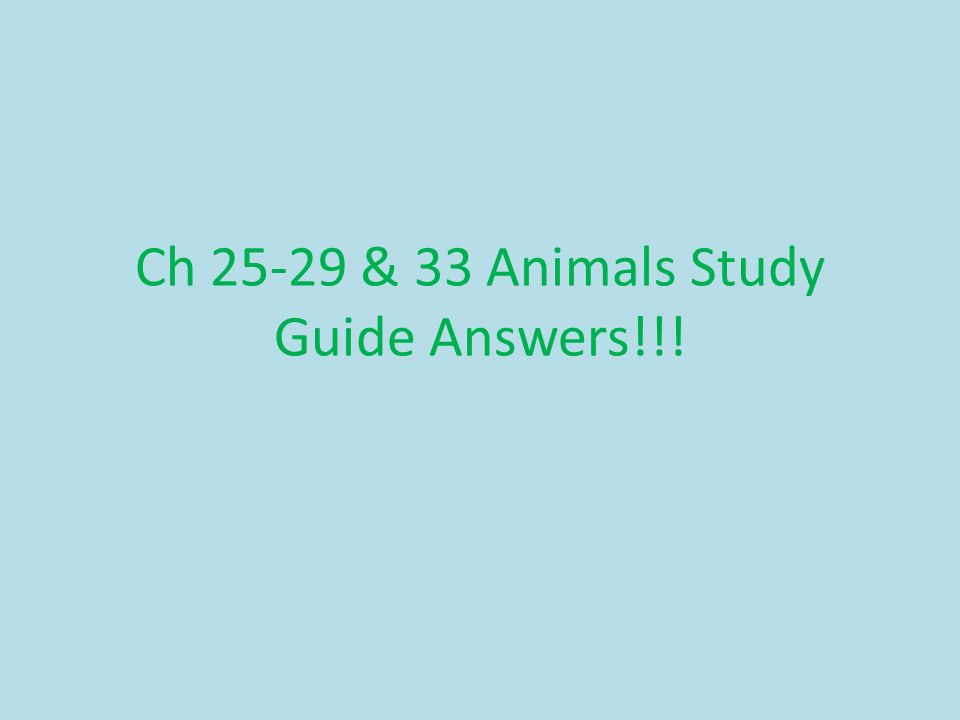 Ch & 33 Animals Study Guide Answers!!!