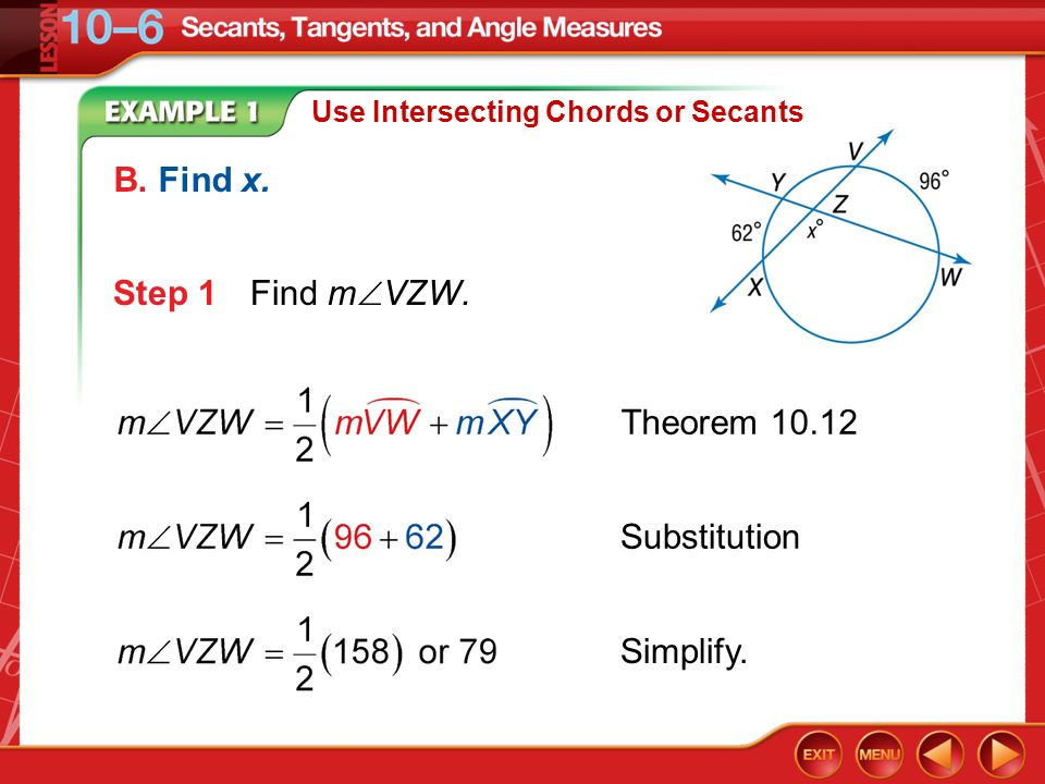 B. Find x. Step 1 Find mVZW. Theorem 10.12 Substitution Simplify.