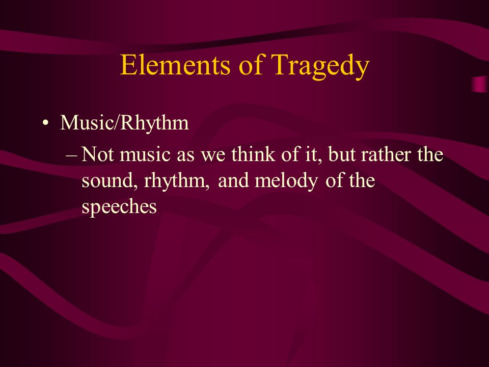Elements of Tragedy Music/Rhythm