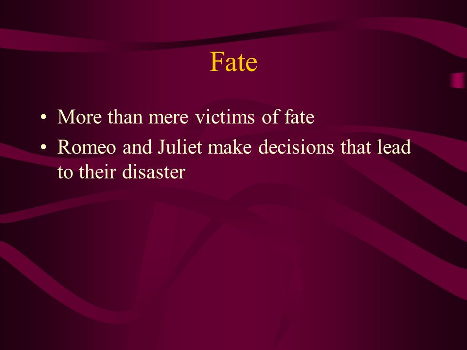 Fate More than mere victims of fate