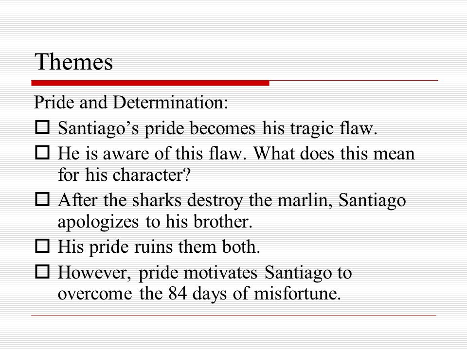 Themes Pride and Determination: