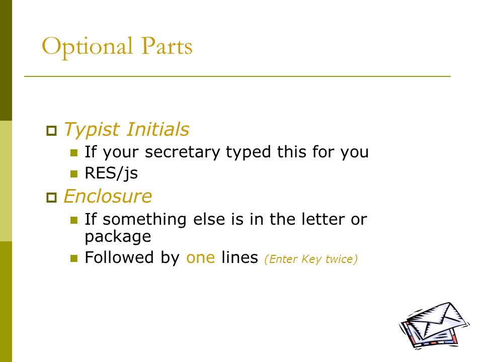 Optional Parts Typist Initials Enclosure