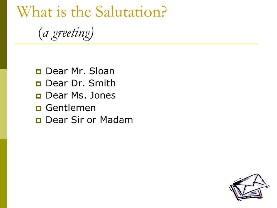 What is the Salutation (a greeting)