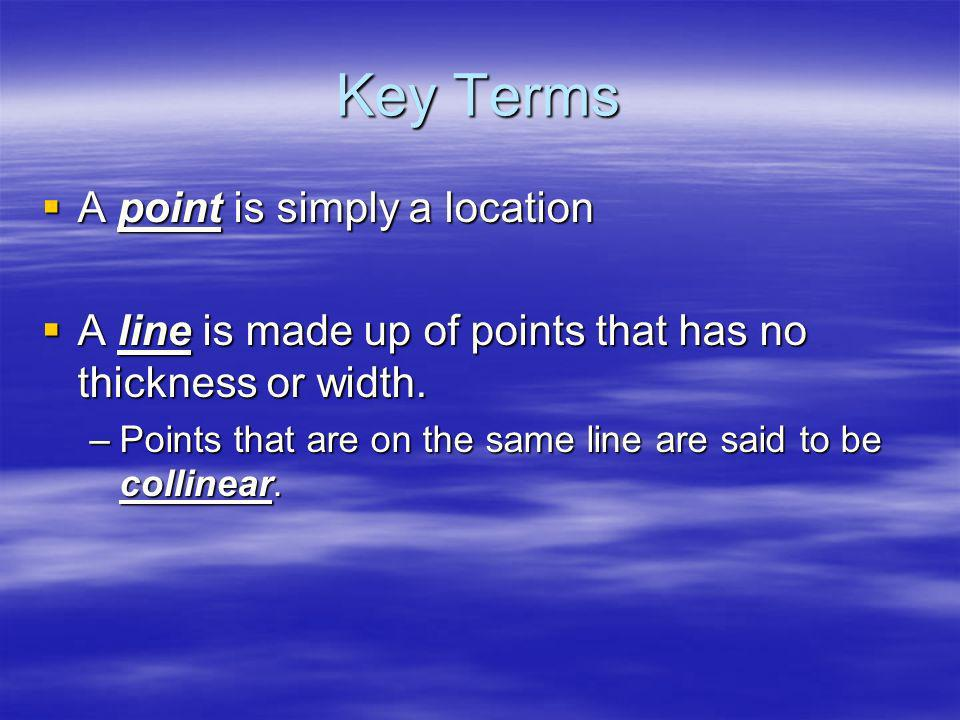 Key Terms A point is simply a location