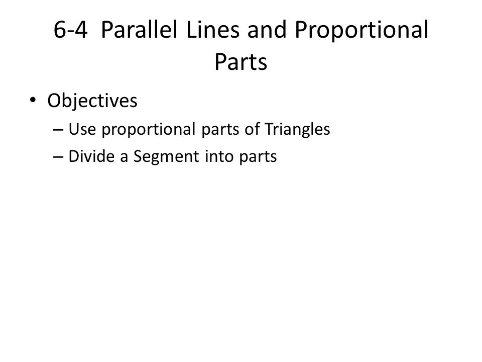 6-4 Parallel Lines and Proportional Parts