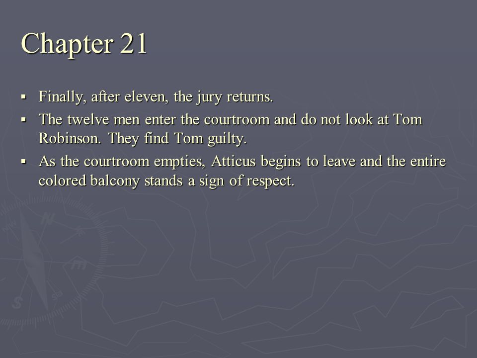 Chapter 21 Finally, after eleven, the jury returns.