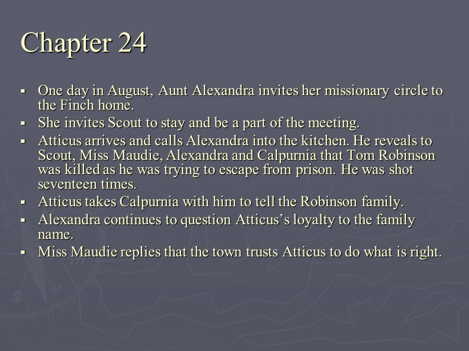 Chapter 24 One day in August, Aunt Alexandra invites her missionary circle to the Finch home.