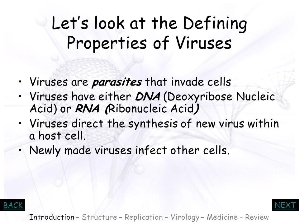 Let's look at the Defining Properties of Viruses