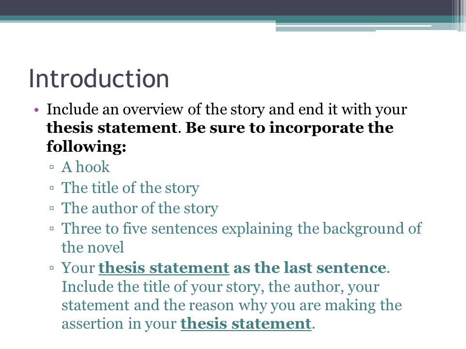 what to include in the introduction of a thesis Supporting paragraph 1: topic sentence( must directly relate to thesis) example  one (supports topic sentence) example two (supports topic sentence.