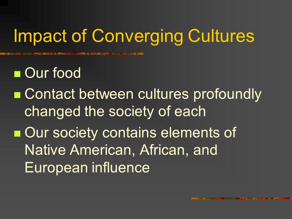 Impact of Converging Cultures