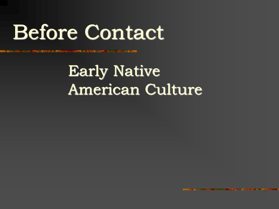 Before Contact Early Native American Culture