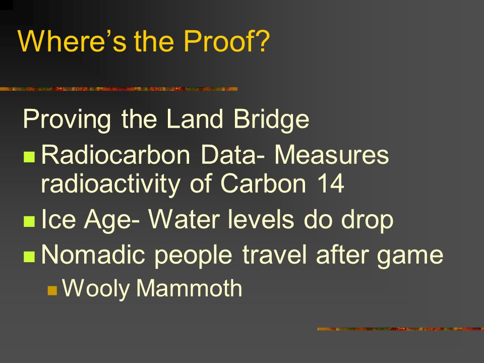 Where's the Proof Proving the Land Bridge