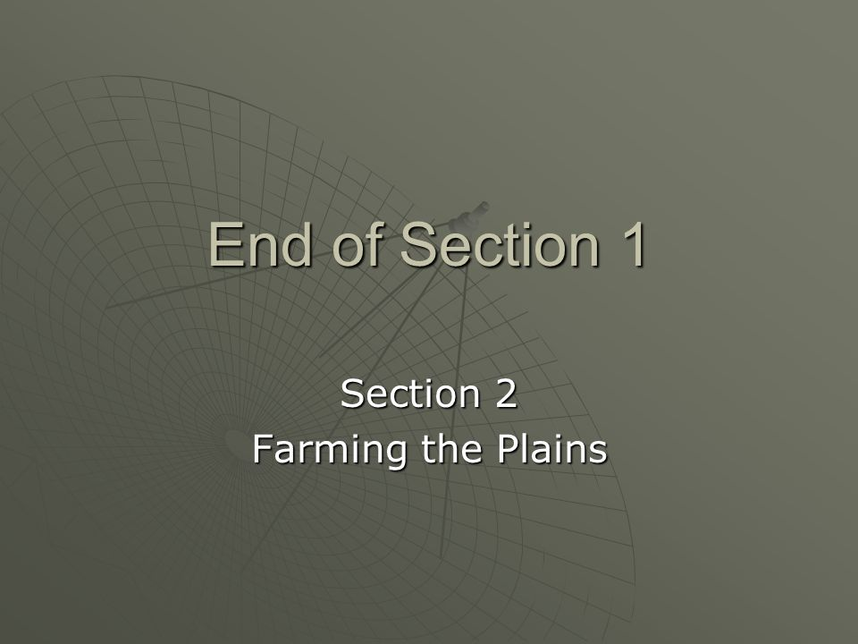 Section 2 Farming the Plains