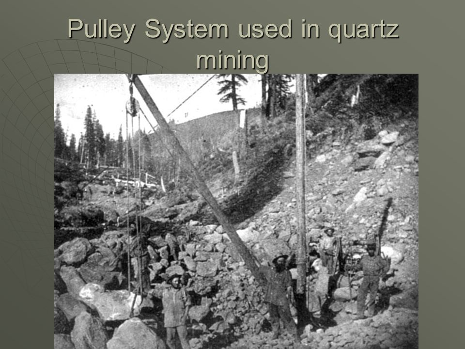 Pulley System used in quartz mining