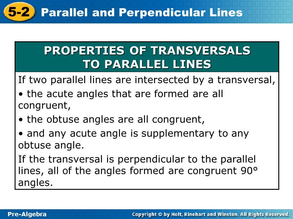 PROPERTIES OF TRANSVERSALS TO PARALLEL LINES