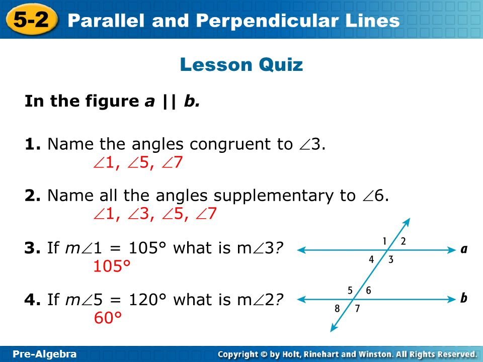 Lesson Quiz In the figure a    b. 1. Name the angles congruent to 3.