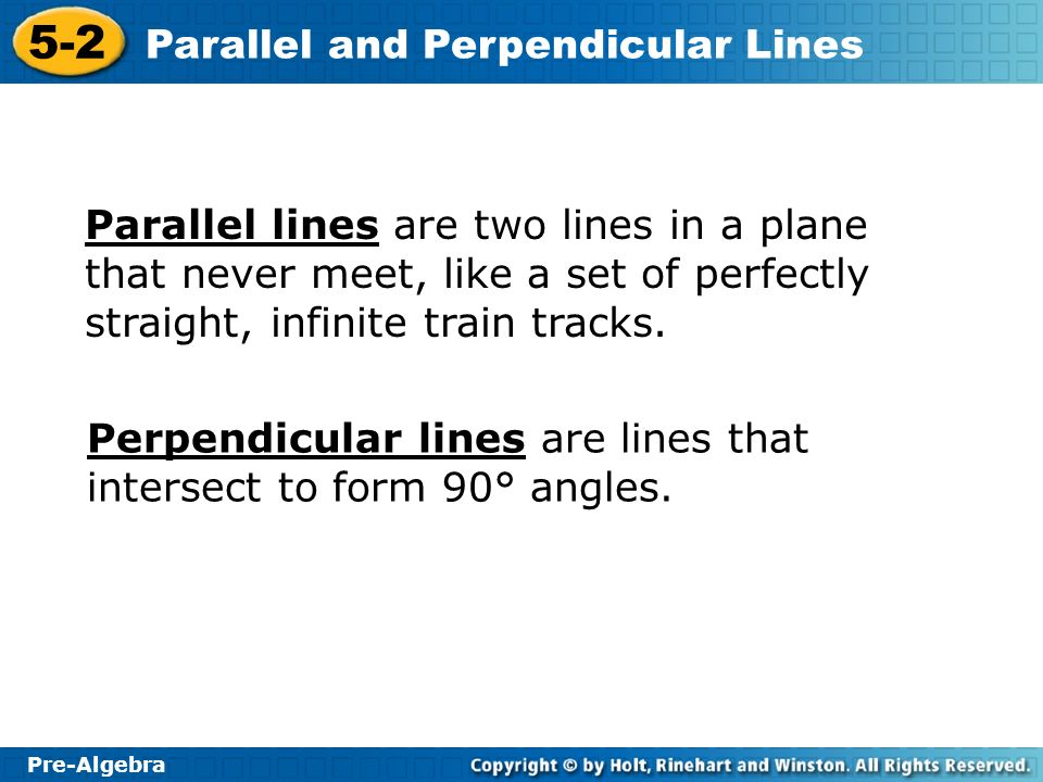 Parallel lines are two lines in a plane that never meet, like a set of perfectly straight, infinite train tracks.