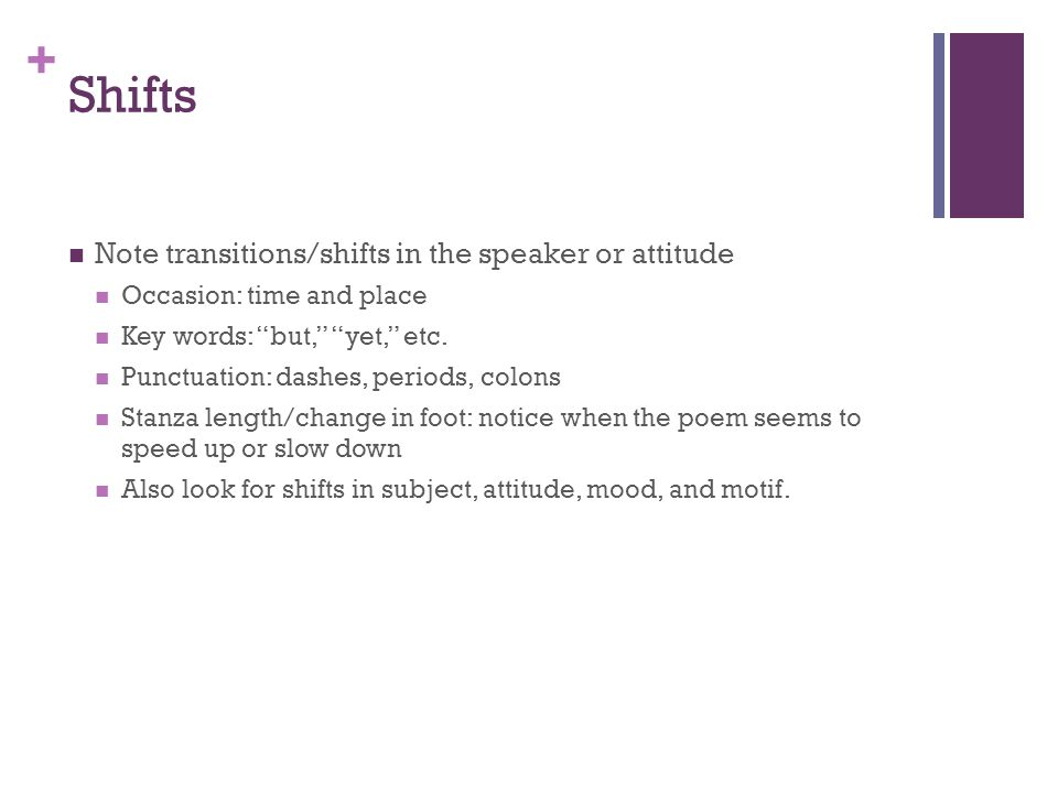 Shifts Note transitions/shifts in the speaker or attitude