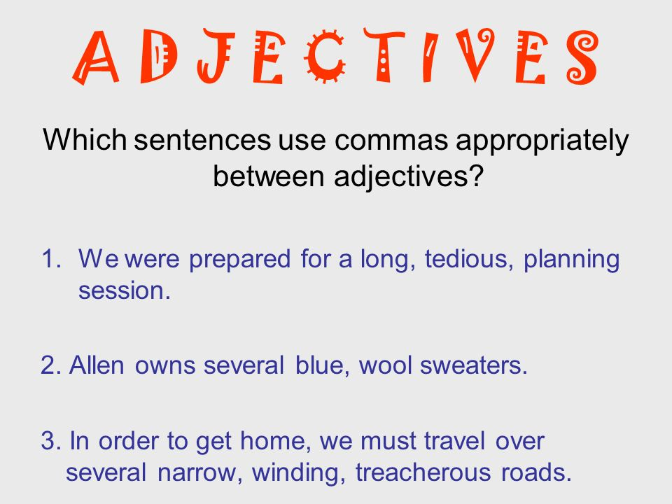 Which sentences use commas appropriately between adjectives
