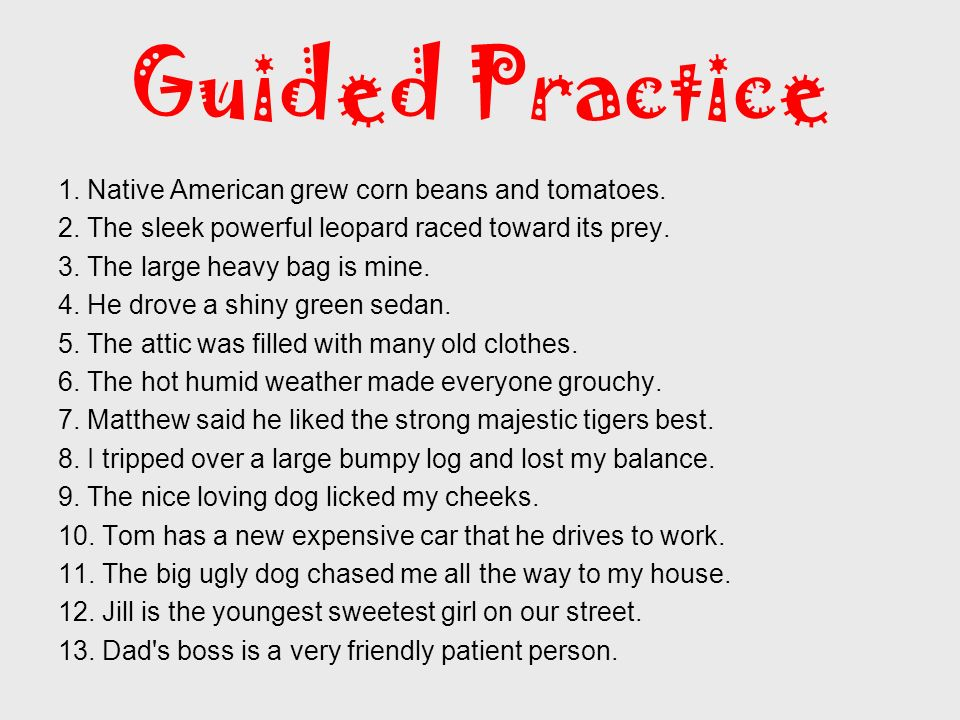 Guided Practice 1. Native American grew corn beans and tomatoes.