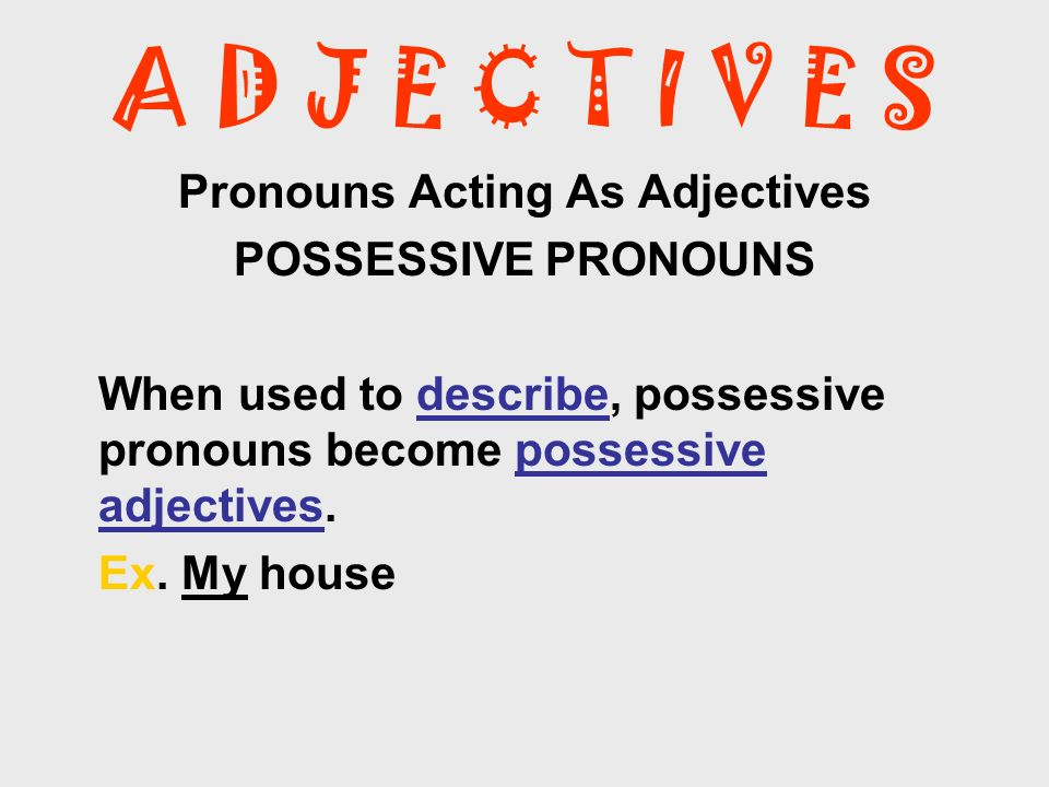 Pronouns Acting As Adjectives
