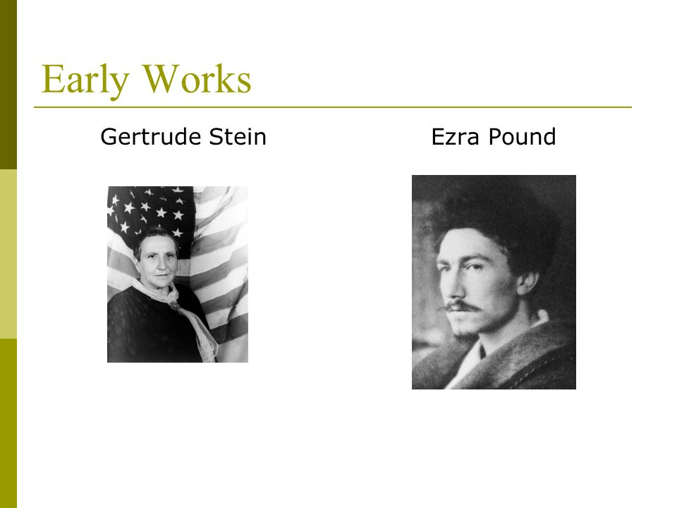 Early Works Gertrude Stein Ezra Pound