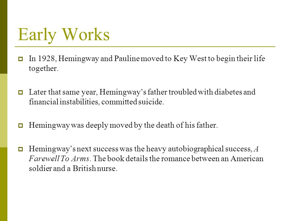 Early Works In 1928, Hemingway and Pauline moved to Key West to begin their life together.