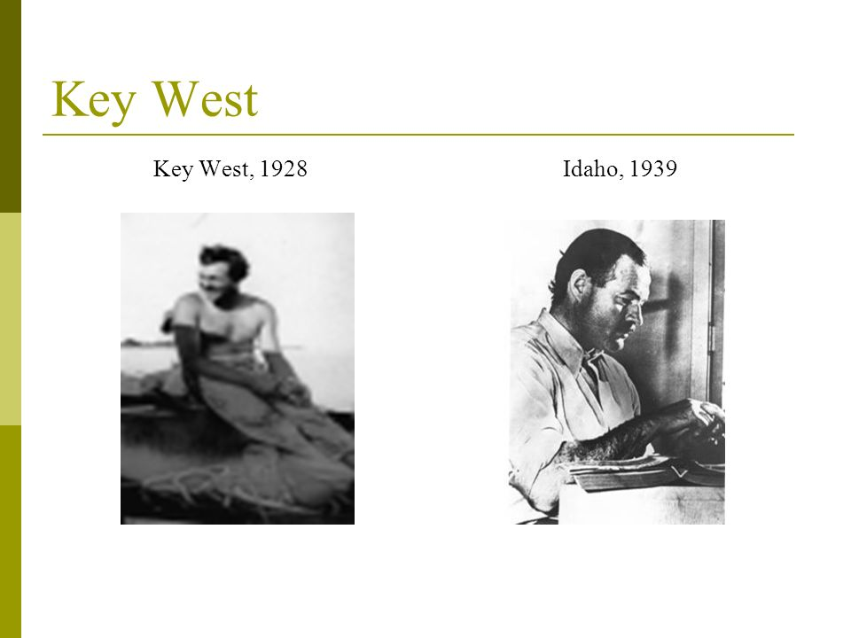 Key West Key West, 1928 Idaho, 1939