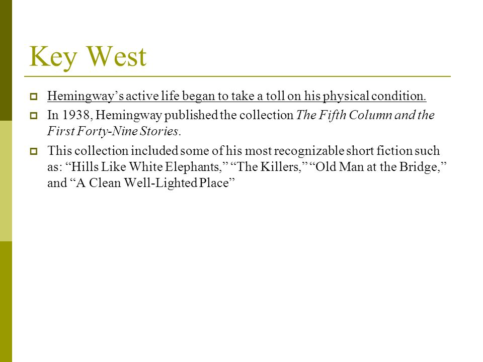 Key West Hemingway's active life began to take a toll on his physical condition.