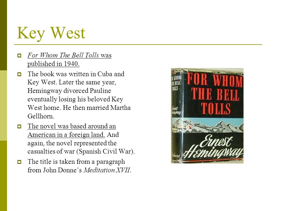 Key West For Whom The Bell Tolls was published in 1940.