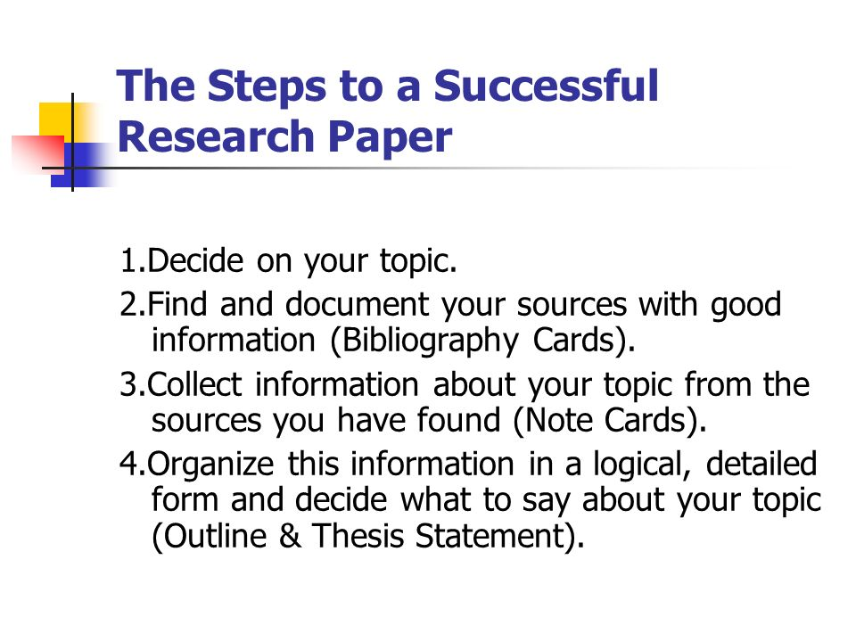 The Steps to a Successful Research Paper