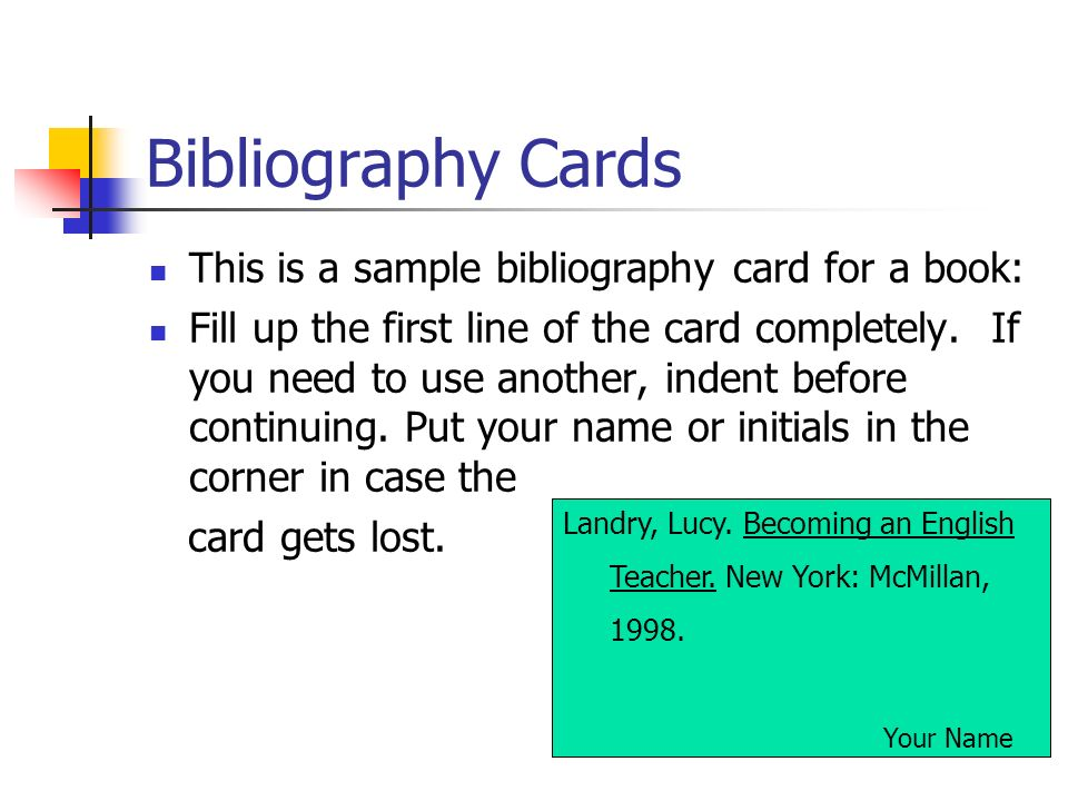 Bibliography Cards This is a sample bibliography card for a book: