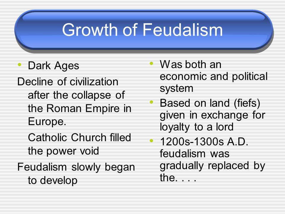 Growth of Feudalism Dark Ages
