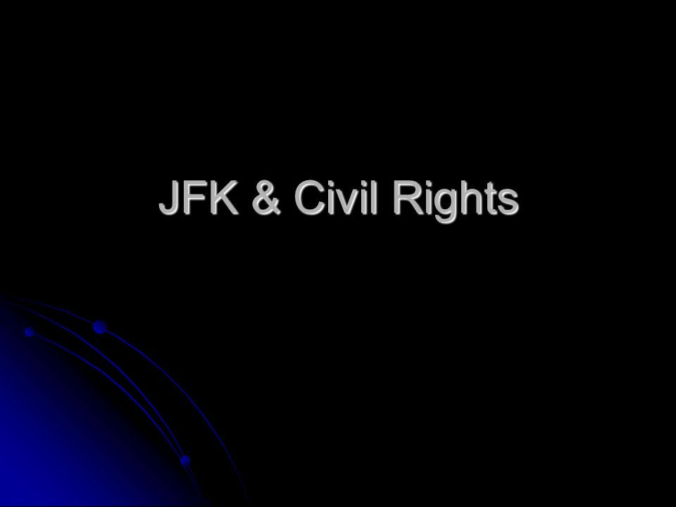 JFK & Civil Rights
