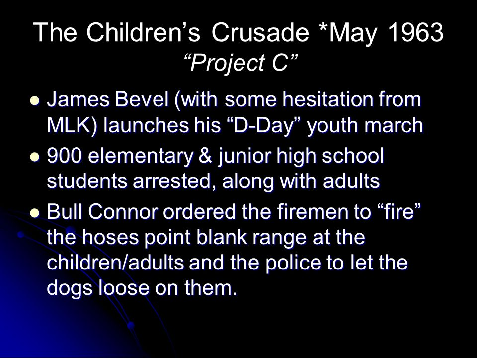 The Children's Crusade *May 1963 Project C