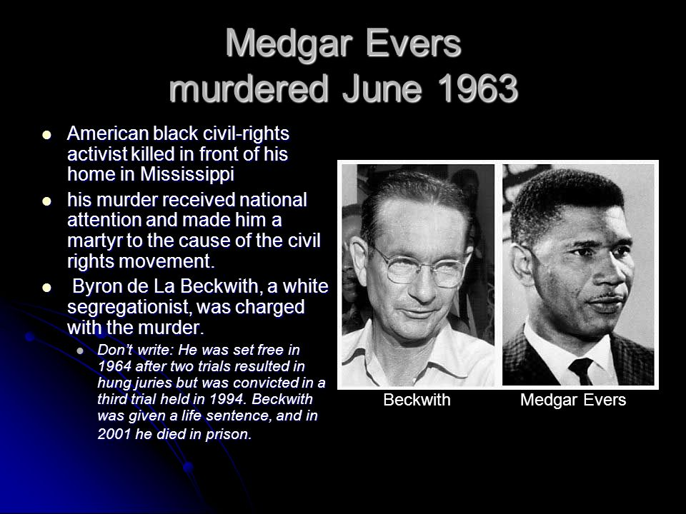 Medgar Evers murdered June 1963