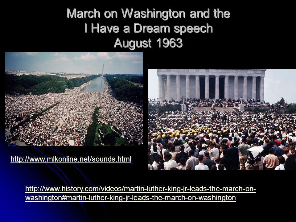 March on Washington and the I Have a Dream speech August 1963