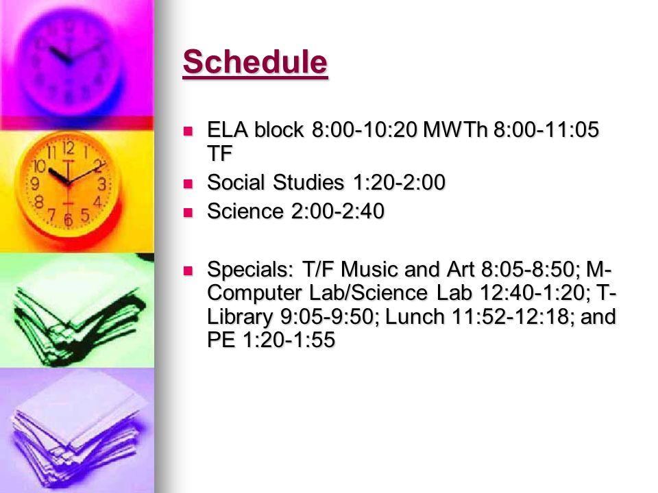 Schedule ELA block 8:00-10:20 MWTh 8:00-11:05 TF