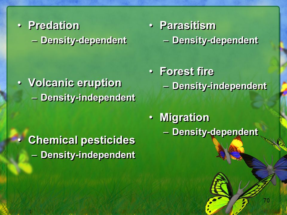 Predation Volcanic eruption Chemical pesticides Parasitism Forest fire