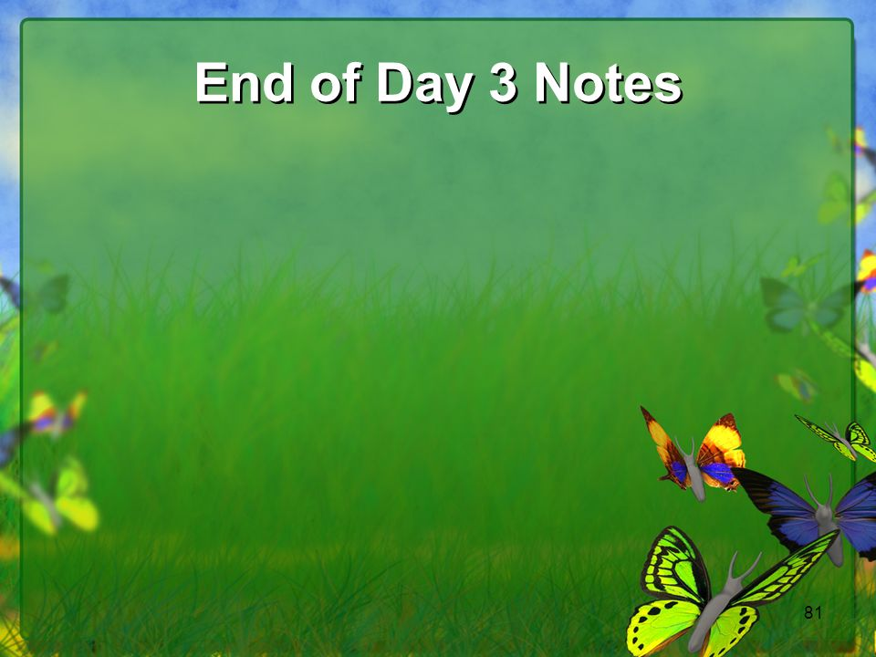 End of Day 3 Notes